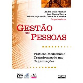 Livro - Gestão de Pessoas: Práticas Modernas e Transformação nas Organizações - Fischer