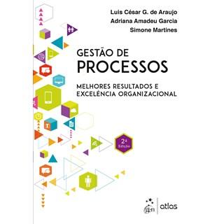 Livro - Gestão de Processos-Melhores Resultados e Excelência Organizacional - Araujo