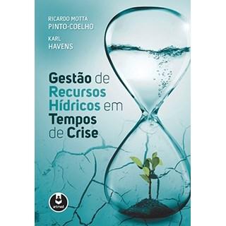 Livro - Gestão de Recursos Hídricos em Tempos de Crise - Pinto-Coleho