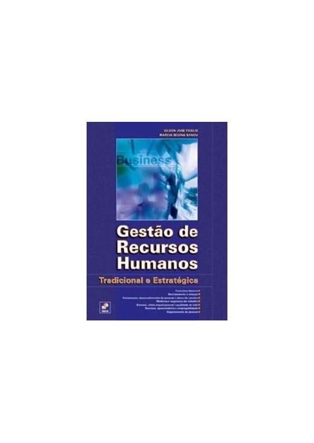 Livro - Gestão de Recursos Humanos - Tradicional e Estratégica - Fidelis
