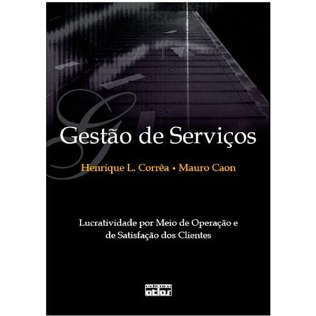 Livro - Gestão de Serviços: Lucratividade por Meio de Operações e de Satisfação dos Clientes - Corrêa