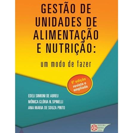 Livro - Gestão de Unidades de Alimentação e Nutrição - Um Modo de Fazer - Abreu