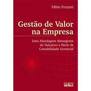 Livro - Gestão de Valor na Empresa - Frezatti
