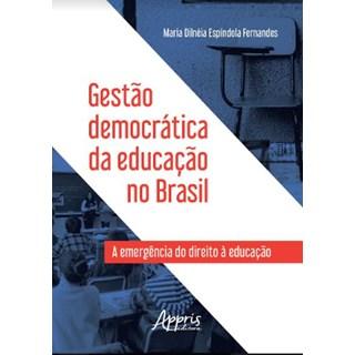 Livro -  Gestão Democrática da Educação no Brasil: A Emergência do Direito à Educação  - Fernandes