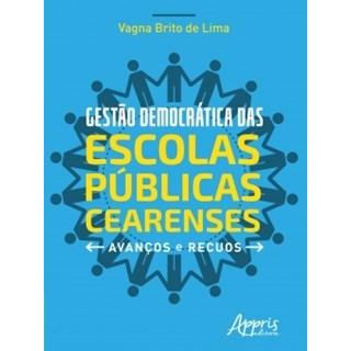 Livro - Gestão Democrática das Escolas Públicas Cearenses - Lima - Appris