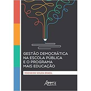 Livro - Gestão Democrática na Escola Pública e o Programa Mais Educação - Brasil