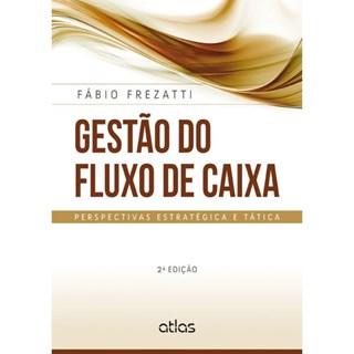 Livro - Gestão do Fluxo de Caixa: Perspectivas Estratégica e Tática - Frezatti