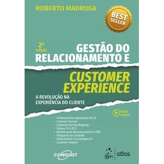Livro Gestão do Relacionamento e Customer Experience - Madruga - Atlas