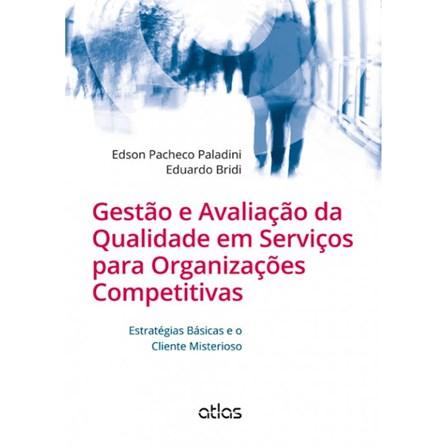 Livro - Gestão E Avaliação Da Qualidade Em Serviços Para Organizações Competitivas - Paladini