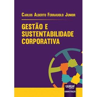 Livro - Gestão e Sustentabilidade Corporativa - Junior - Juruá