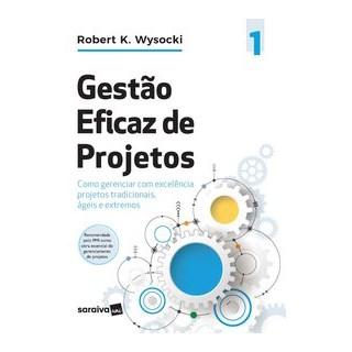 Livro - Gestão eficaz de projetos - Wysocki 1º edição