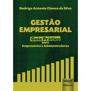 Livro - Gestão Empresarial: Guia Prático para Empresários e Administradores - Silva - Juruá