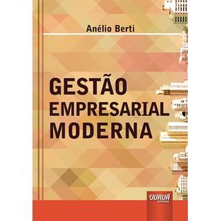 Livro - Gestão Empresarial Moderna - Berti - Juruá