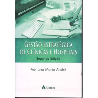 Livro - Gestão Estratégica de Clínicas e Hospitais - André