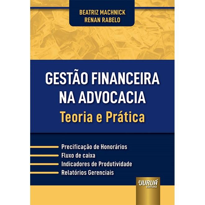 Livro Gestão Financeira na Advocacia - Machnick - Juruá