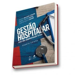 Livro - Gestão Hospitalar - Para uma Administração Eficaz - Malagon-Londono