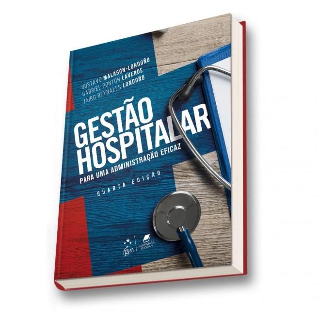 Livro -Gestão Hospitalar - Para uma Administração Eficaz - Malagon-Londono