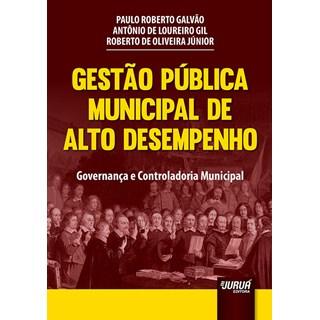 Livro - Gestão Pública Municipal de Alto Desempenho - Galvão - Juruá
