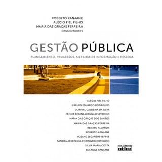 Livro - Gestão Pública: Planejamento, Processos, Sistemas de Informação e Pessoas - Kanaane
