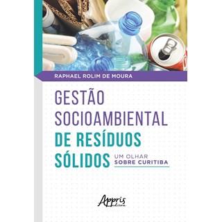 Livro Gestão Socioambiental de Resíduos Sólidos - Moura - Appris