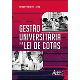 Livro - Gestão Universitária e a Lei de Cotas - Santos - Appris