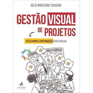 Livro - Gestão Visual de Projetos  - Teixeira