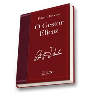Livro Gestor Eficaz, O - Drucker - LTC