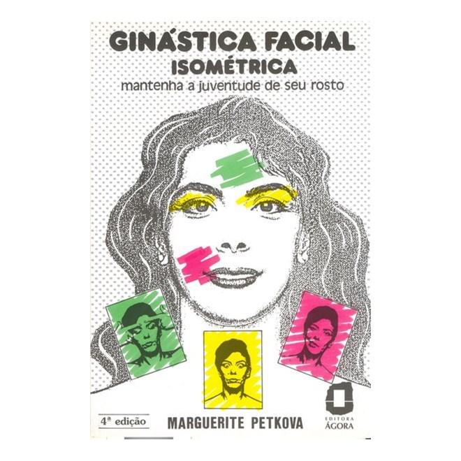 Livro - Ginástica facial isométrica - mantenha a juventude de seu rosto