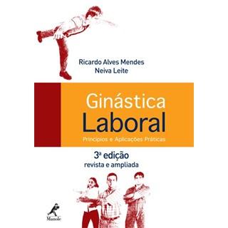 Livro - Ginástica Laboral: Princípios e Aplicações Práticas - Mendes