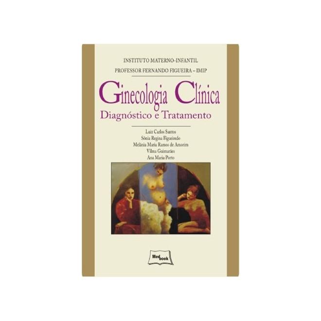 Livro - Ginecologia Clínica - Diagnóstico e Tratamento - IMIP - Santos