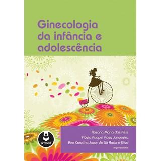 Livro - Ginecologia da Infância e Adolescência - Reis @@