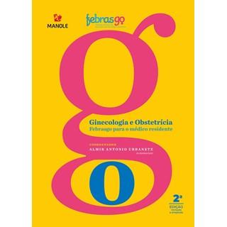 Livro Ginecologia e Obstetrícia Febrasgo Para o Médico Residente - Urbanetz - Manole