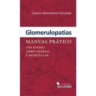Livro - Glomerulopatias - Manual Pratico - Uso Diário Ambulatorial e Hospitalar - Kirsztain