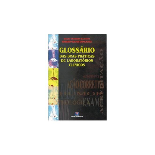 Livro - Glossário das boas práticas de laboratórios clínicos - Silva