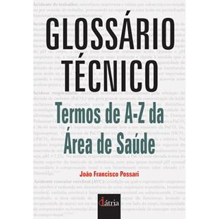 Livro - Glossário Técnico - Termos de A-Z da Área de Saúde - Possari