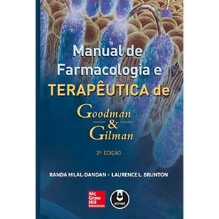 Livro - Goodman & Gilman: Manual de Farmacologia e Terapêutica - Brunton