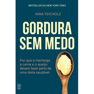 Livro - Gordura Sem Medo - Teicholz