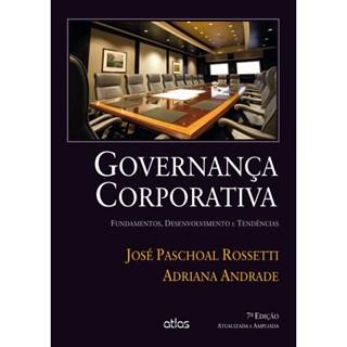 Livro - Governança Corporativa: Fundamentos, Desenvolvimento e Tendências - Rossetti