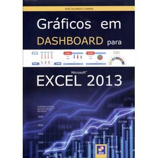Livro -   Gráficos Em Dashboard Para Microsoft Excel 2013 - Chamon