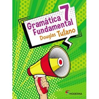 Livro - Gramática Fundamental - 7 Ano - Moderna