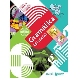 Livro - Gramática Reflexiva - 6 Ano - Atual