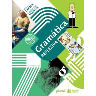 Livro - Gramática Reflexiva - 7 Ano - Atual