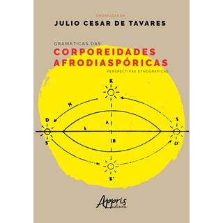 Livro - Gramáticas Das Corporeidades Afrodiaspóricas - Tavares - Appris