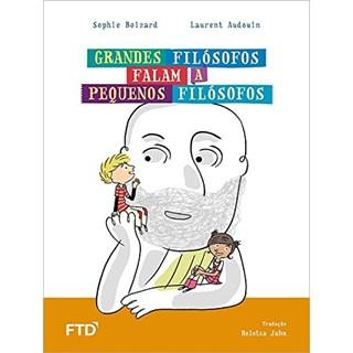 Livro Grandes Filósofos Falam a Pequenos Filósofos - Boizard - Ftd