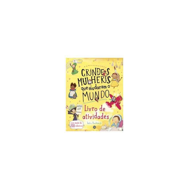 Livro - Grandes Mulheres que mudaram o Mundo – Livro de Atividades - Pankhurst 1º edição