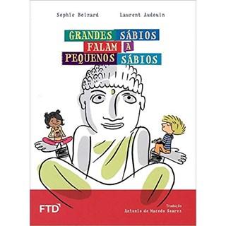 Livro Grandes Sábios Falam a Pequenos Sábios - Boizard - Ftd