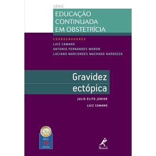 Livro - Gravidez Ectópica - Série Educação Continuada em Obstetrícia - Camano