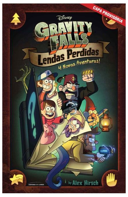 Livro - Gravity Falls - Lendas Perdidas - 4 Novas Aventuras - Hirsch