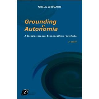 Livro - Grounding e Autonomia. A Terapia Corporal Bioenergética Revisitada - Weigand