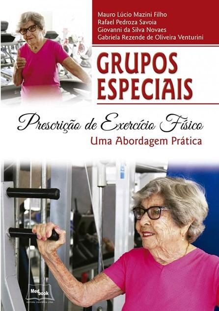 Livro - Grupos Especiais - Prescrição de Exercício Físico - Uma Abordagem Prática - Mazini Filho